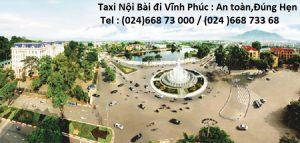 Taxi Nội Bài đi TP Vĩnh Phúc
